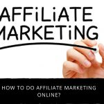 How To Do Affiliate Marketing Online