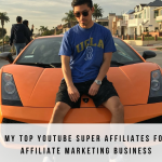 My Top YouTube Super Affiliate Marketers 2018