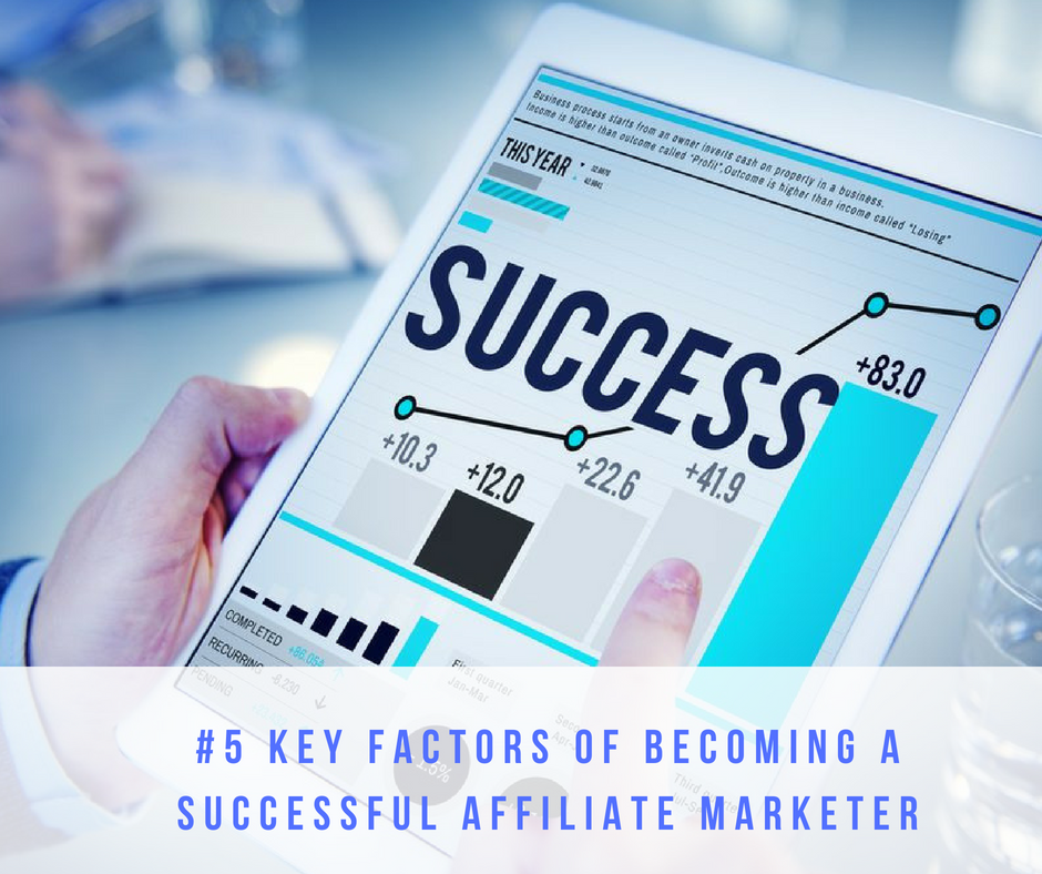 post29 - 5 Key Factors To Be A Successful Affiliate Marketer