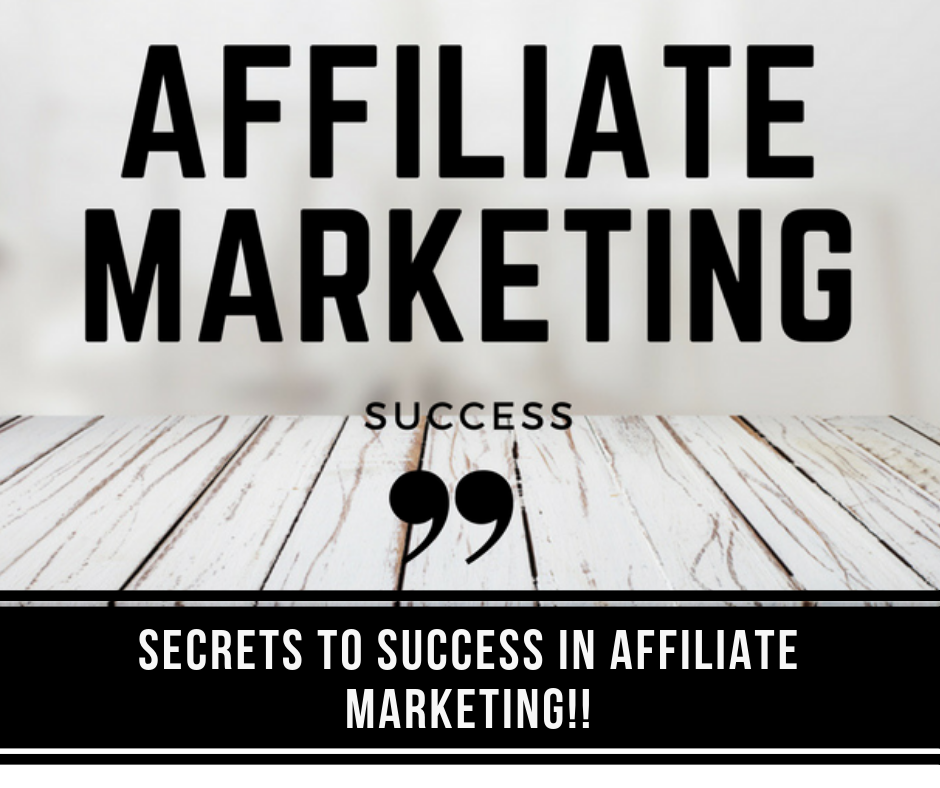 Learn The Secrets to Success in Affiliate Marketing
