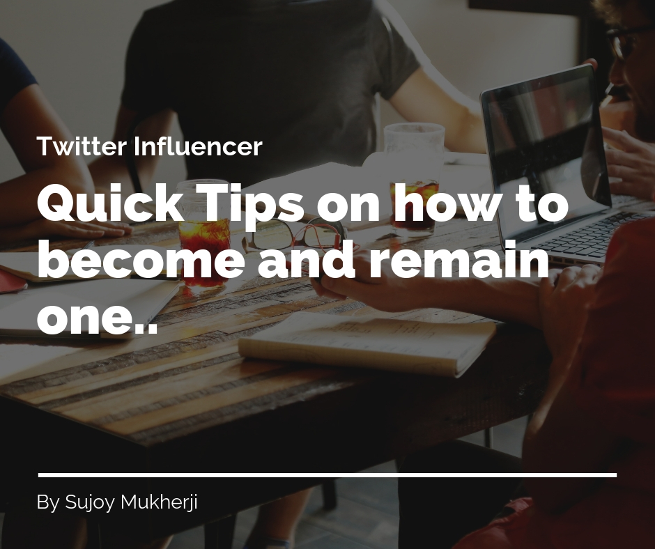Twitter Influencer (Quick Tips on How to Become and Remain One)