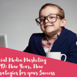 Social Media Marketing 2019 (New Year, New Strategies for Your Success)