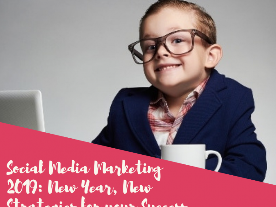 post64 880x660 - Social Media Marketing 2019: New Year, New Strategies for Your Success