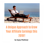 A Unique Approach to Grow Your Affiliate Earnings this 2019