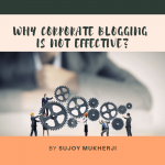Why Corporate Blogging is Not an Effective Strategy?