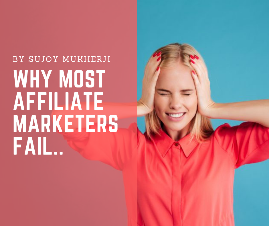 Why most Affiliate Marketers Fail in Affiliate Marketing