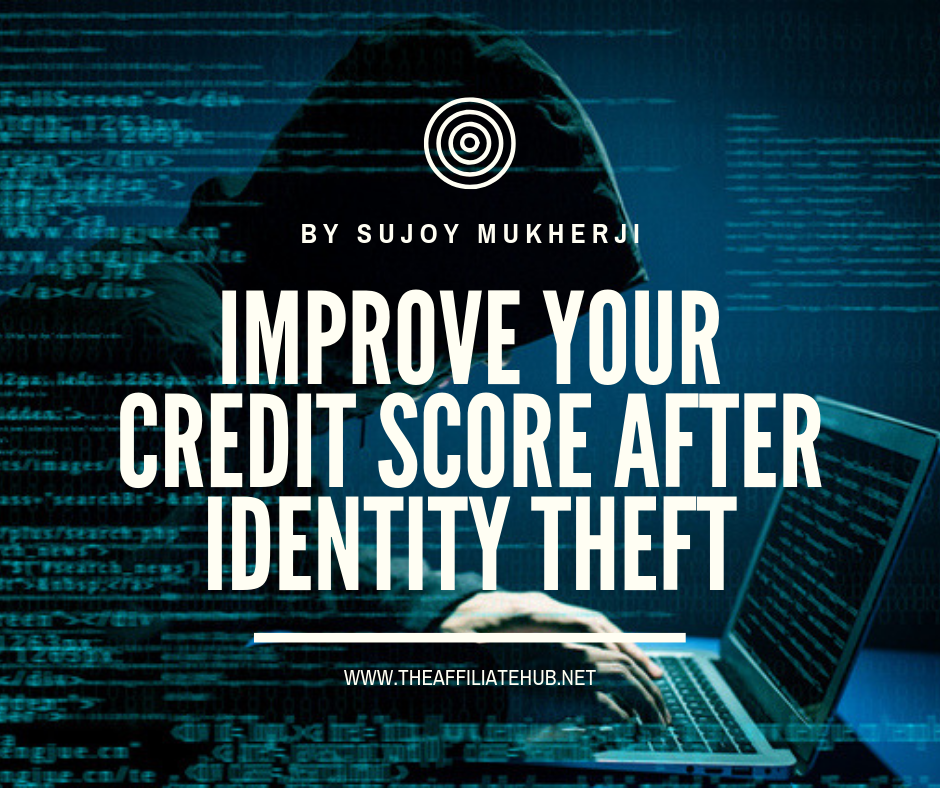 How to Improve Credit Score after an Identity Theft