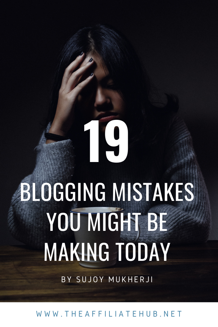 19 Blogging Mistakes You Might Be Making Today
