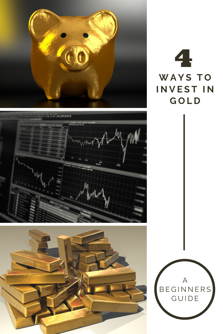 4 Ways To Invest In Gold Wisely (A Beginners Guide)