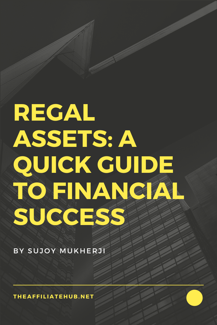 Regal Assets - Regal Assets: A Quick Guide To Financial Success